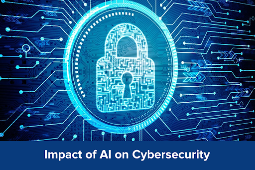 How does Artificial Intelligence effect Cybersecurity
